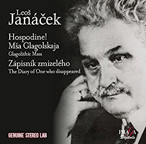 JANACEK: Lord, Have Mercy on Us; Diary of One Who Disappeared; Glagolitic Mass –  Czech Philharmonic Choir/ Czech Philharmonic/ Vaclav Neumann – Praga Digitals