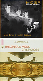 The Hot Club of San Francisco – John Paul George & Django – HCL ; Thelonius Monk – Criss-Cross – Columbia