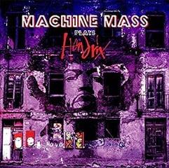 Machine Mass – Machine Mass Plays Hendrix – MoonJune Records