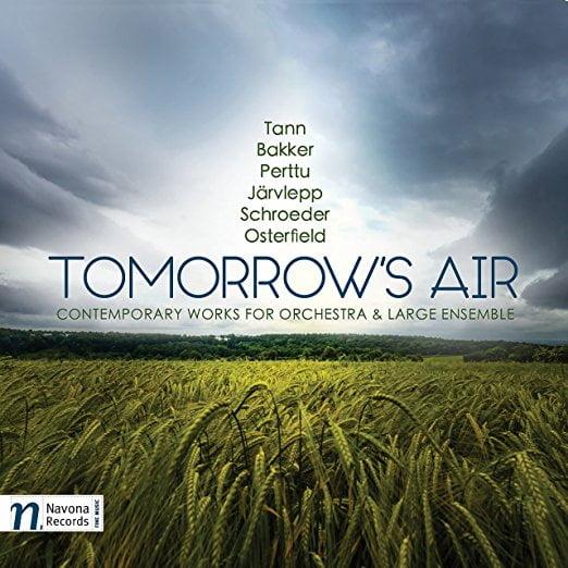 Tomorrow's Air – Contemporary Works for Orchestra – The Moravian Philharmonic Wind Ensemble / Ovidiu Balan, Vít Micka, Pety Vronský, and John Page – Navona