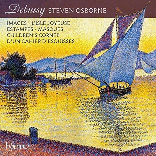 DEBUSSY: Masques; … D'un cahier d'esquisses; L'isle joyeuse; Images ; Estampes; Children's Corner – Steven Osborne, piano – Hyperion