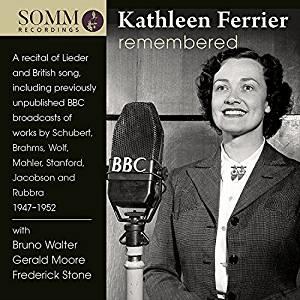 Kathleen Ferrier Remembered = Songs by SCHUBERT, BRAHMS, WOLF, MAHLER, STANFORD, RUBBRA, JACOBSON, PARRY – Kathleen Ferrier, contralto – SOMM Recordings