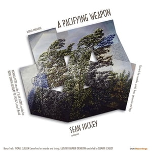 Sean HICKEY: A Pacifying Weapon/Concerto For Recorder, Winds, Brass, Percussion And Harp – Michala Petri (recorder) – Our Recordings/Nordsco Records