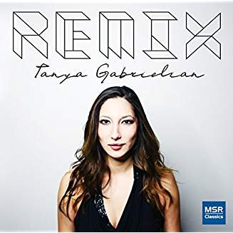 """Remix"" = BACH: Chaconne, Selected Works for Solo Violin, arranged for Piano – Tanya Gabrielian, piano – MSR Classics"