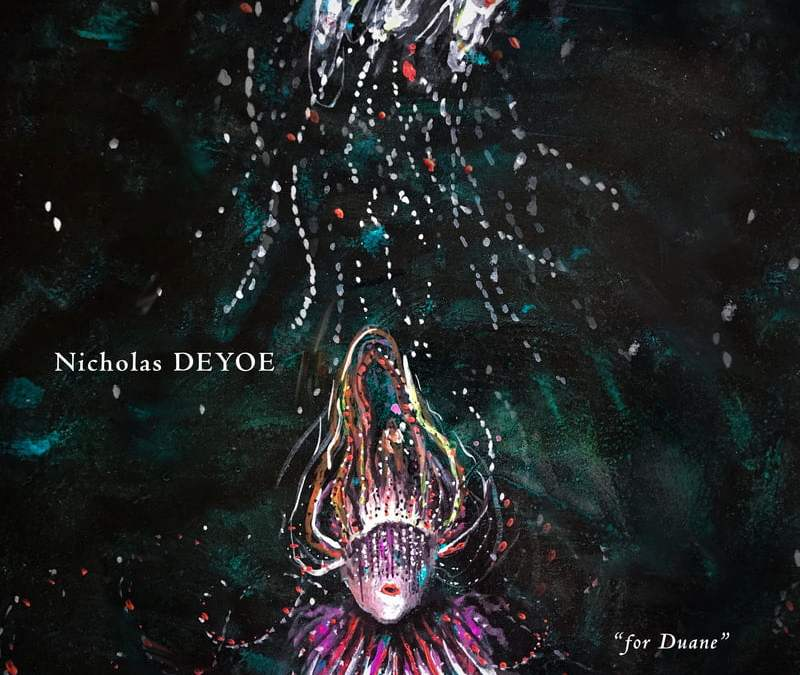"NICHOLAS DEYOE : ""for Duane"" – wasteLAnd Ensemble – Populist Records"