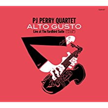 PJ Perry Quartet – Alto Gusto:Live At The Yardbird Suite – CellarLive