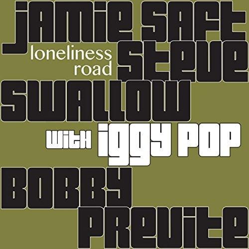 Jamie Saft, Steve Swallow, Bobby Previte with Iggy Pop – Loneliness Road – RareNoise