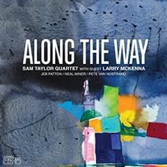 Sam Taylor Quartet – Along The Way – CellarLive