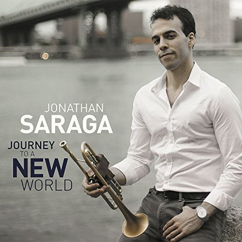 Jonathan SARAGA: Journey to a New World – Fresh Sounds New Talent