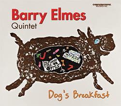 Barry Elmes Quintet – Dog's Breakfast – Cornerstone Records