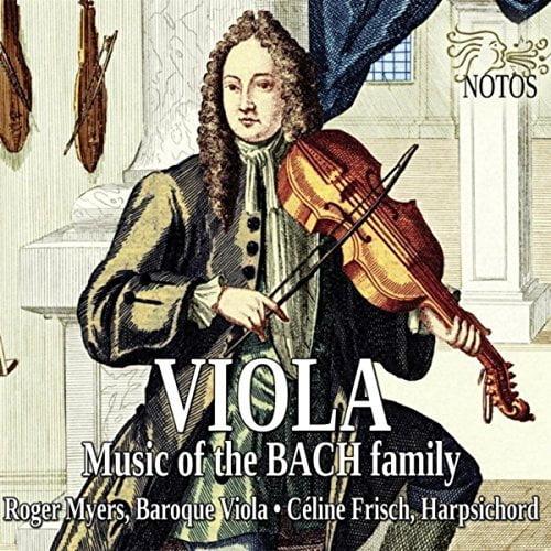 BACH Family & J.J. Quantz: Viola – Roger Myers – Notos