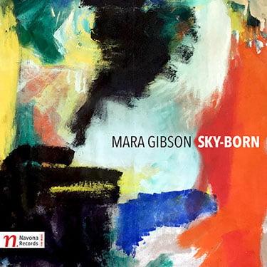 Mara Gibson: Sky Born – Navona Records