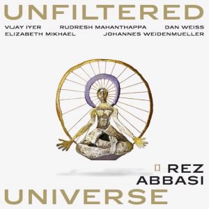 Rez Abbasi & Invocation – Unfiltered Universe – Whirlwind