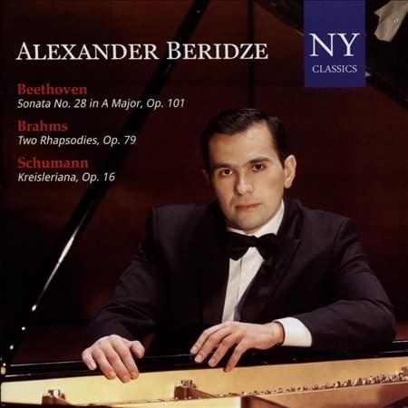 BEETHOVEN: Piano Sonata Op. 101; BRAHMS: Two Rhapsodies, Op. 79; SCHUMANN: Kreisleriana, Op. 16 – Alexander Beridze, piano – NY Classics