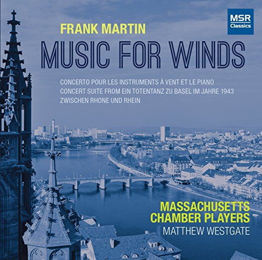 FRANK MARTIN: Music for Winds—MSR Classics