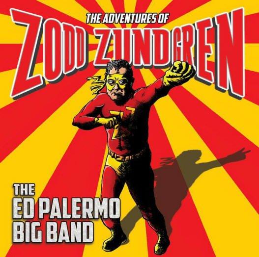 The Ed Palermo Big Band – The Adventures of Zodd Zundgren – Cuneiform