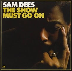 Sam Dees – The Show Must Go On – Atlantic
