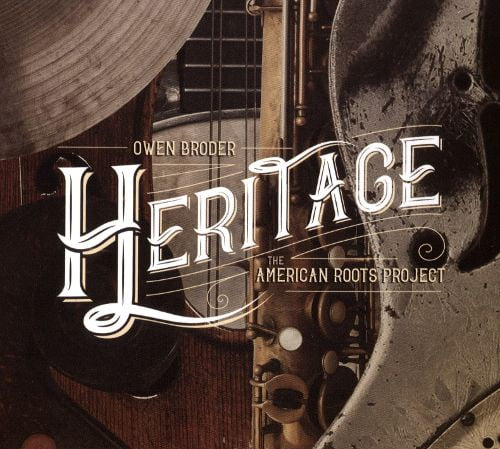 Owen Broder – Heritage: The American Roots Project – ArtistShare