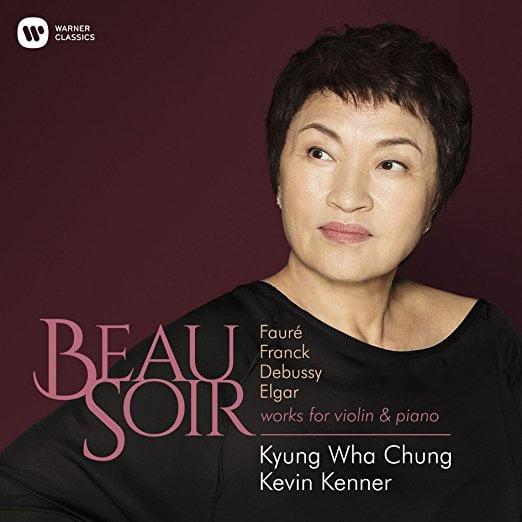 Beau Soir = FAURE: Violin Sonata; Berceuse; FRANCK: Violin Sonata; DEBUSSY : La file aux cheveux de lin; Beau soir – Kyung Wha Chung, violin/ Kevin Kenner, piano – Warner Classics
