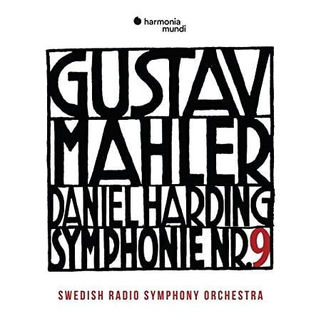 MAHLER: Symphony No. 9 in D Major – Swedish Radio Symphony Orchestra/ Daniel Harding – Harmonia mundi