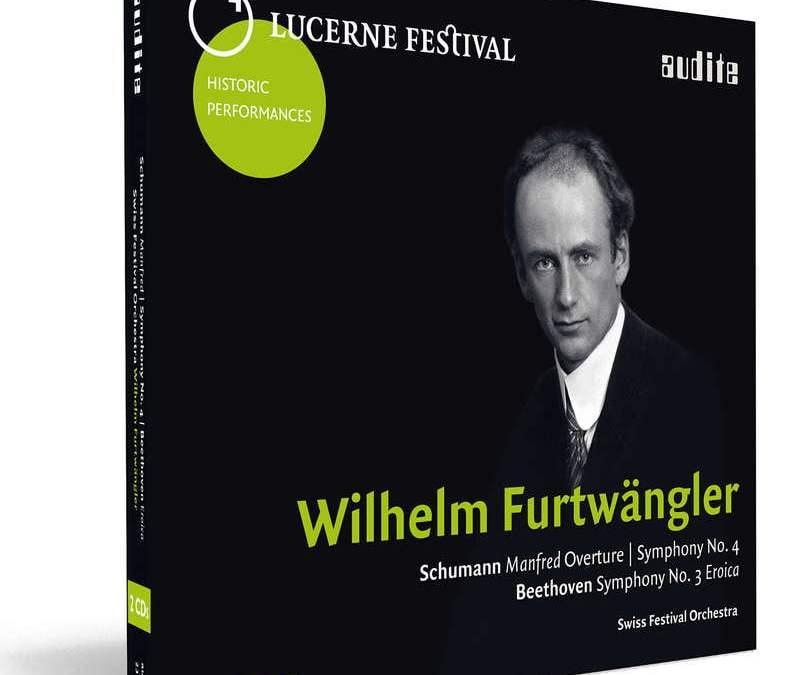 SCHUMANN: Manfred Overture; Symphony No. 4; BEETHOVEN: Symphony No. 3 – Swiss Festival Orchestra/ Wilhelm Furtwaengler – Audite