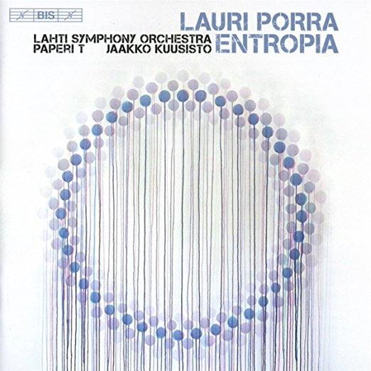 Lauri Porra: Entropia and other works – Lahti Symphony Orchestra/ Jakko Kuusisto cond – Hybrid SACD BIS