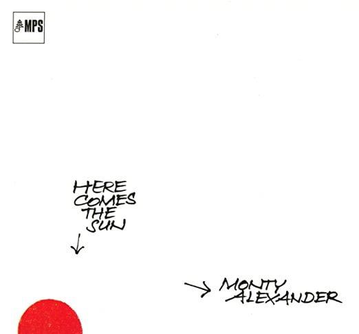 Monty Alexander – Here Comes the Sun – MPS/Edel