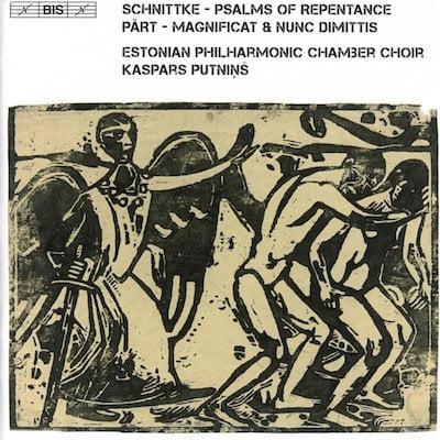 Schnittke: Psalms of Repentance; Pärt: Magnificat & Nunc dimittis / Estonian Philharmonic Chamber Choir / Kaspars Putniņš / BIS