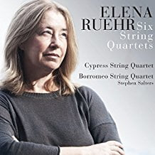 ELENA RUEHR: SIX STRING QUARTETS: Cypress String Quartet—Borromeo String Quartet – Avie