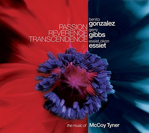 Benito Gonzalez, Gerry Gibbs and Essiet Okon Essiet – Passion Reverence Transcendence: The Music of McCoy Tyner — Whaling City Sound