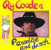 Ry Cooder, Paradise and Lunch album