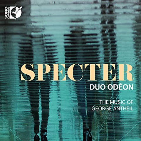 ANTHEIL: Specter – performed by  Duo Odeon – Music of George Antheil – Sono Luminus