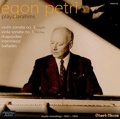 Egon Petri Plays BRAHMS: Violin Sonata; Viola Sonata; Rhapsodies and Ballades – with Joseph Szigeti, Samuel Lifschey – Pristine Audio