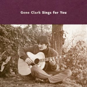 Gene Clark – Gene Clark Sings for You – Omnivore Records