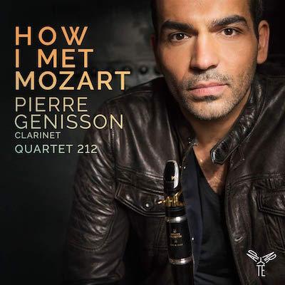 """""""How I Met Mozart"""" = MOZART, WEBER Clarinet Quintets ‒ Pierre Génisson, clarinet / Aparté"""