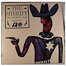 The Modern Jazz Quartet – The Sheriff – Atlantic/Pure Pleasure