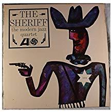 The Modern Jazz Quartet – The Sheriff – Atlantic/Pure Pleasure