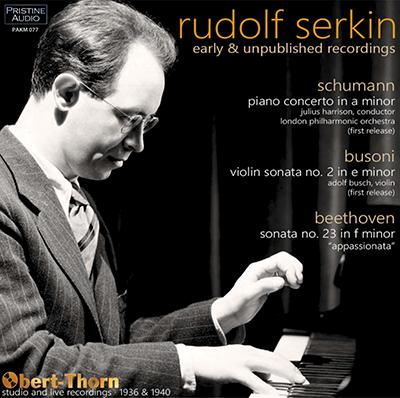 Rudolf Serkin: Early and Unpublished Recordings = Works by BEETHOVEN; BUSONI; SCHUMANN – Pristine Audio