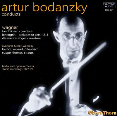 Artur Bodanzky conducts = Works by WAGNER; MOZART; BERLIOZ; STRAUSS; OFFENBACH – Berlin State Opera Orchestra – Pristine Audio