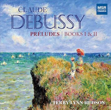 DEBUSSY: Preludes –Terry Lynn Hudson – MSR Classics