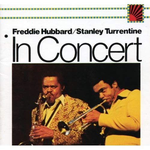 Freddie Hubbard/Stanley Turrentine – In Concert Volume One & Two – CTI Records/Speakers Corner