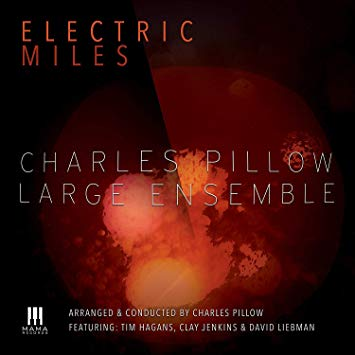 Charles Pillow Large Ensemble – Electric Miles – MAMA