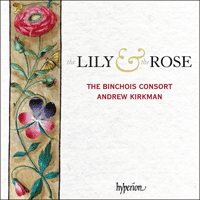The Lily and the Rose — Medieval Music—The Binchois Consort—Hyperion