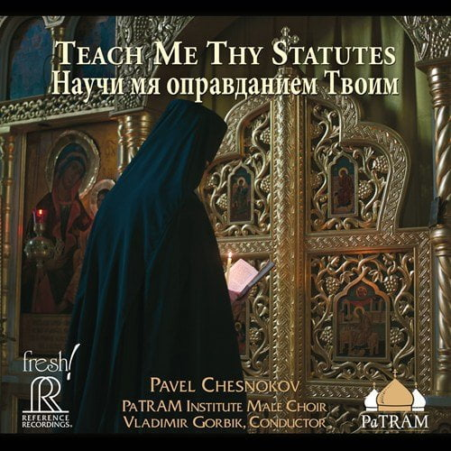 """Teach Me Thy Statutes"" = CHESNOKOV: Music from the All-Night Vigil and the Divine Liturgy – Vladimir Gorbik – Reference Recordings"