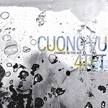 Cuong Vu 4Tet – Change in the Air – RareNoise