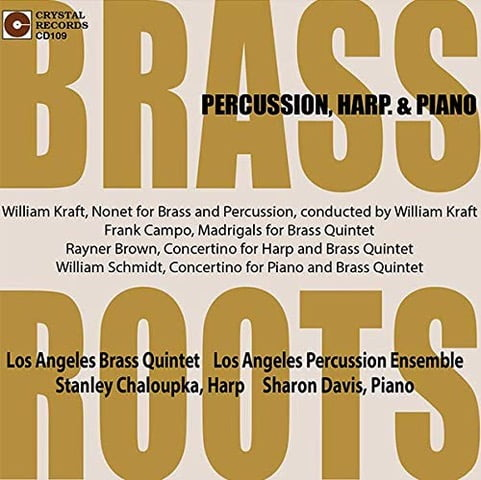 Brass Roots:  Music for Percussion, Harp, and Piano – The Los Angeles Brass Quintet and Percussion Ensemble – Crystal Records