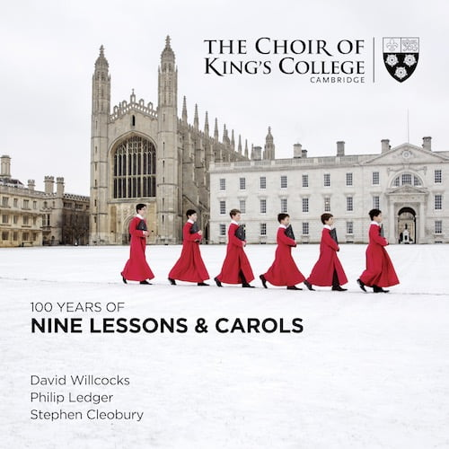 """100 Years of Nine Lessons and Carols"" – Choir of King's College – King's College Recordings"