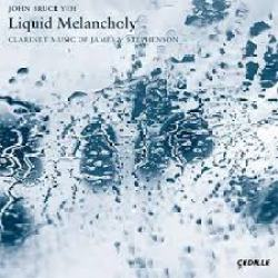 Liquid Melancholy, Music of Stephenson for Clarinet