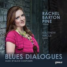 """Blues Dialogues"" – Rachel Barton Pine, violin, with Matthew Hagle, piano – Cedille Records"