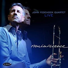 John Fedchock Quartet  Live – Reminiscence – Summit Records